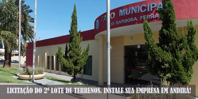 Prefeitura de Andirá abre licitação do 2º Lote de Terrenos para instalação de empresas na cidade