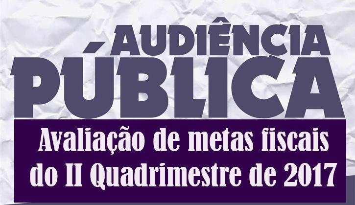 Audiência Pública de metas fiscais do 2º Quadrimestre de 2017