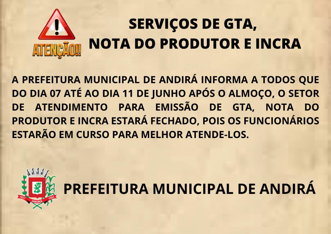 Atenção - Informações sobre o atendimento de serviços de GTA, NOTA DO PRODUTOR e INCRA