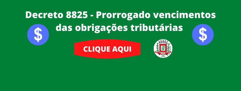 Decreto nº. 8.825 - 30/03/2020 - prorrogados por 90 dias os vencimentos das obrigações tributárias